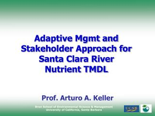 Adaptive Mgmt and Stakeholder Approach for Santa Clara River  Nutrient TMDL