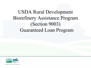 USDA Rural Development Biorefinery Assistance Program (Section 9003)   Guaranteed Loan Program