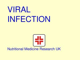 VIRAL INFECTION Nutritional Medicine Research UK
