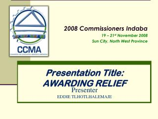Presentation Title:  AWARDING RELIEF