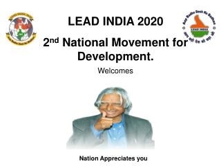 LEAD INDIA 2020 2 nd  National Movement for Development. Welcomes