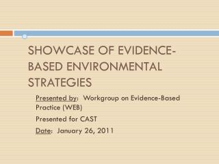 SHOWCASE OF EVIDENCE-BASED ENVIRONMENTAL STRATEGIES
