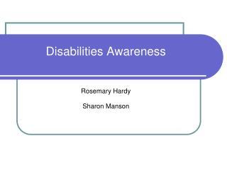 Disabilities Awareness Rosemary Hardy Sharon Manson