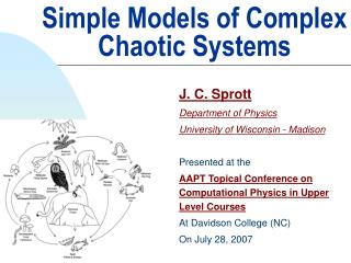 Simple Models of Complex     Chaotic Systems