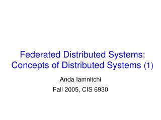 Federated Distributed Systems: Concepts of Distributed Systems  (1)