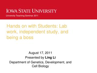 Hands on with Students: Lab work, independent study, and being a boss
