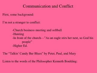 Communication and Conflict First, some background: I'm not a stranger to conflict: