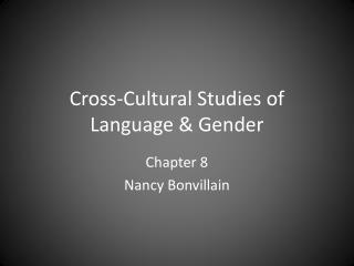 Cross-Cultural Studies of Language & Gender