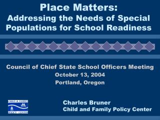 Place Matters: Addressing the Needs of Special Populations for School Readiness