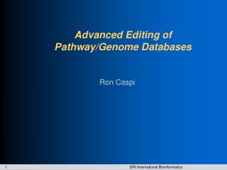 Advanced Editing of Pathway/Genome Databases