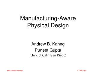Manufacturing-Aware    Physical Design