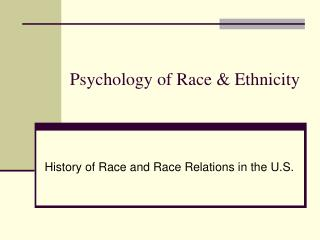 Psychology of Race & Ethnicity