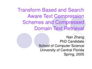 Transform Based and Search Aware Text Compression Schemes and Compressed Domain Text Retrieval