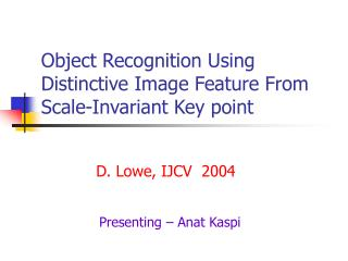 Object Recognition Using Distinctive Image Feature From Scale-Invariant Key point