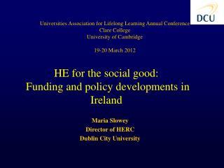 Maria Slowey Director of HERC Dublin City University