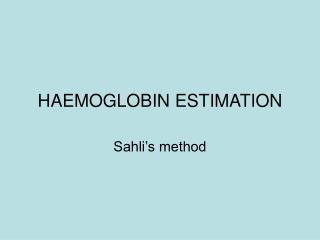HAEMOGLOBIN ESTIMATION