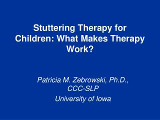 Stuttering Therapy for Children: What Makes Therapy Work?
