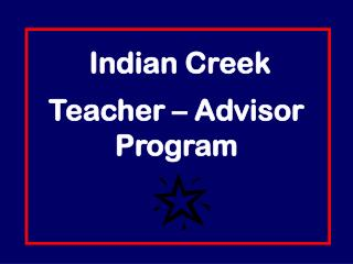 Indian Creek Teacher – Advisor Program