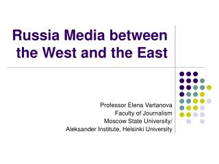 Russia Media between the West and the East