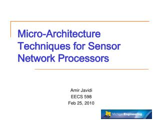Micro-Architecture Techniques for Sensor Network Processors