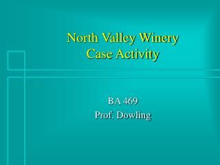 North Valley Winery  Case Activity
