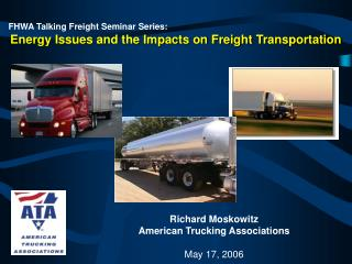 FHWA Talking Freight Seminar Series: Energy Issues and the Impacts on Freight Transportation