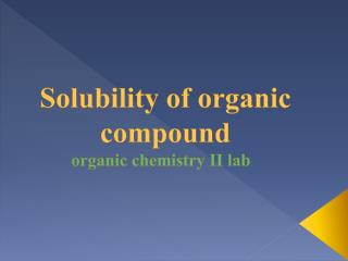 Solubility of organic compound organic chemistry II lab