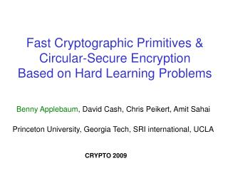 Fast Cryptographic Primitives & Circular-Secure Encryption       Based on Hard Learning Problems