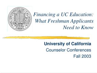 Financing a UC Education: What Freshman Applicants Need to Know