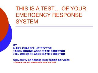 THIS IS A TEST… OF YOUR EMERGENCY RESPONSE SYSTEM