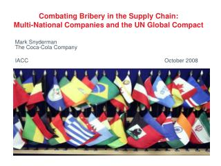 Combating Bribery in the Supply Chain:   Multi-National Companies and the UN Global Compact