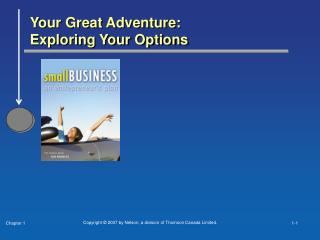 Your Great Adventure:  Exploring Your Options