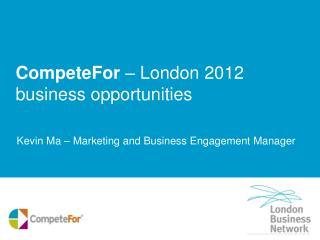 CompeteFor  – London 2012 business opportunities
