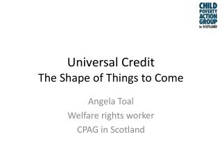 Universal Credit The Shape of Things to Come
