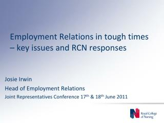 Employment Relations in tough times – key issues and RCN responses