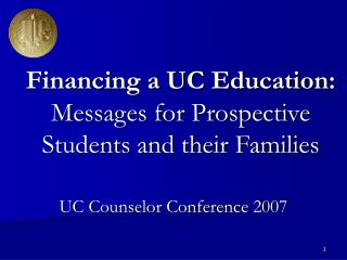 Financing a UC Education: Messages for Prospective Students and their Families