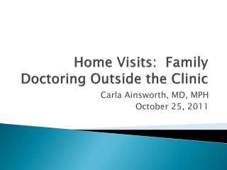 Home Visits: Family Doctoring Outside the Clinic