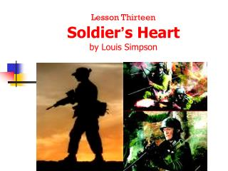 Lesson Thirteen Soldier ' s Heart by Louis Simpson
