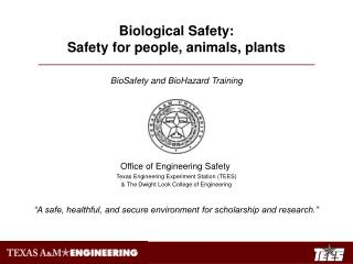 Biological Safety:  Safety for people, animals, plants