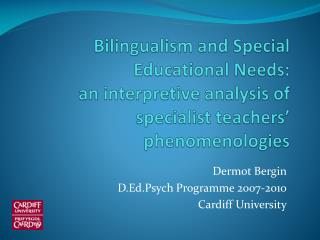 Bilingualism and Special Educational Needs:  an interpretive analysis of specialist teachers'  phenomenologies
