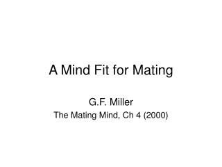 A Mind Fit for Mating