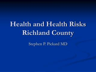 Health and Health Risks  Richland County