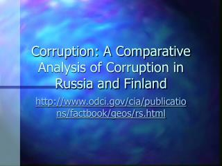 Corruption: A Comparative Analysis of Corruption in Russia and Finland