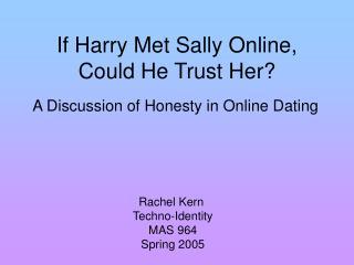 If Harry Met Sally Online, Could He Trust Her?