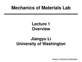 Lecture 1 Overview Jiangyu Li University of Washington