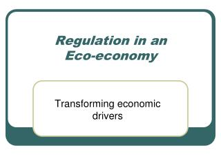 Regulation in an  Eco-economy