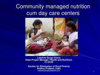 Community managed nutrition cum day care centers