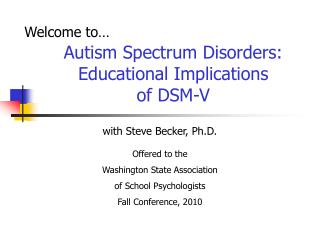 Autism Spectrum Disorders: Educational Implications  of DSM-V