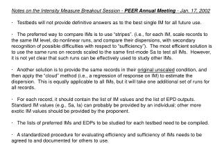 Notes on the Intensity Measure Breakout Session -  PEER Annual Meeting  - Jan. 17, 2002