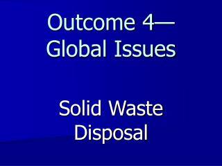 Outcome 4—Global Issues
